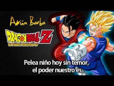 El Poder Nuestro Es (dragon Ball Z)