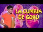 La Cumbia De Gokú